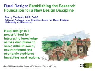 Rural Design:  Establishing the Research Foundation for a New Design Discipline Dewey Thorbeck, FAIA, FAAR