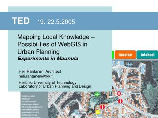 Mapping Local  Knowledge – Possibilities of WebGIS in  Urban Planning Experiments in Maunula