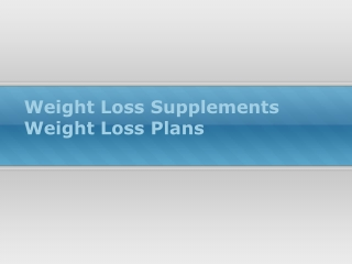 Weight Loss Supplements Weight Loss Plans