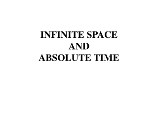 INFINITE SPACE AND ABSOLUTE TIME