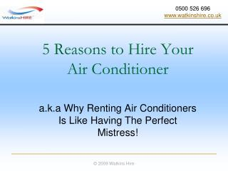 Why renting a air conditioner is like having an mistress