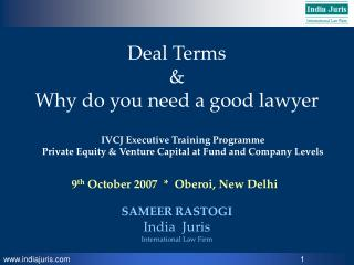 Deal Terms  &  Why do you need a good lawyer