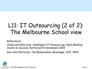 L11: IT Outsourcing (2 of 2): The Melbourne School view