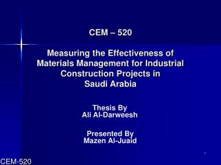 CEM   520  Measuring the Effectiveness of Materials Management for Industrial Construction Projects in Saudi Arabia