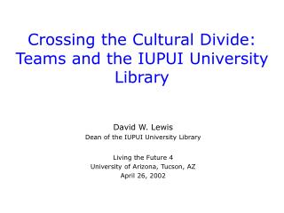 Crossing the Cultural Divide: Teams and the IUPUI University Library
