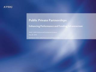Public Private Partnerships Enhancing Performance and Funding Infrastructure