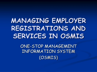 MANAGING EMPLOYER REGISTRATIONS AND SERVICES IN OSMIS