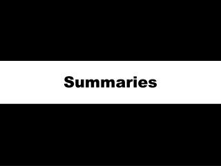 Summaries