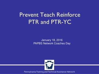 Prevent Teach Reinforce  PTR and PTR-YC