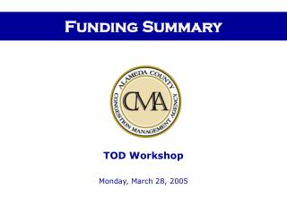 Funding TOD Presentation - Alameda County Congestion ...