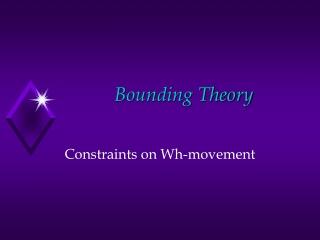 Bounding Theory