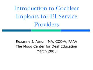 Introduction to Cochlear Implants for EI Service Providers