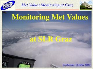 Met Values Monitoring at Graz