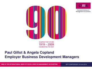 Paul Gillot & Angela Copland Employer Business Development Managers