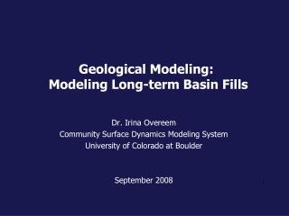 Geological Modeling: Modeling Long-term Basin Fills