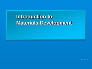Introduction to Materials Development