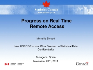 Michelle Simard Joint UNECE/Eurostat Work Session on Statistical Data Confidentiality