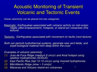 Acoustic Monitoring of Transient Volcanic and Tectonic Events