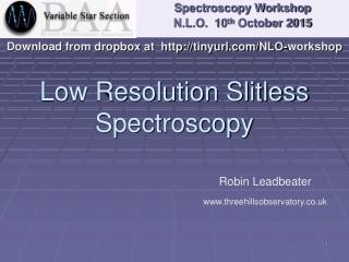 Low Resolution Slitless Spectroscopy