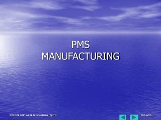 PMS  MANUFACTURING