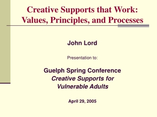 Creative Supports that Work: Values, Principles, and Processes