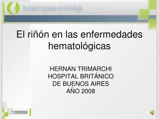 El riñón en las enfermedades hematológicas