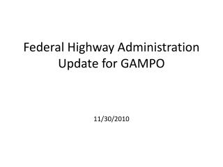 Federal Highway Administration Update for GAMPO