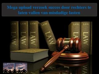 Mega upload verzoek succes door rechters te laten vallen