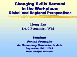 Changing Skills Demand  in the Workplace:  Global and Regional Perspectives