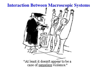 Interaction Between Macroscopic Systems