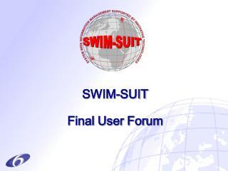 SWIM-SUIT Final User Forum