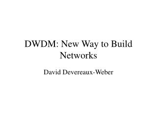 DWDM: New Way to Build Networks