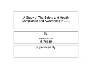 A Study of The Safety and Health Compliance and Awareness in