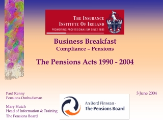 Business Breakfast Compliance – Pensions The Pensions Acts 1990 - 2004