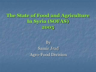 The State of Food and Agriculture  In Syria (SOFAS) 2005