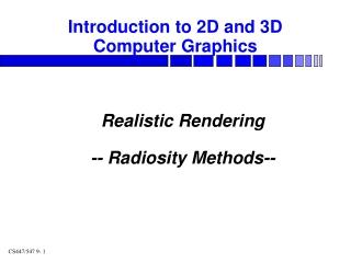 Realistic Rendering -- Radiosity Methods--