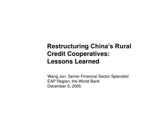 Restructuring China's Rural Credit Cooperatives: Lessons Learned