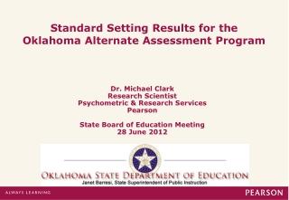 Standard Setting Results for the  Oklahoma Alternate Assessment Program