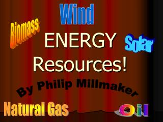 ENERGY Resources!