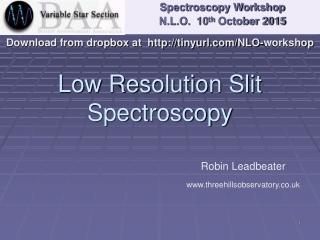 Low Resolution Slit Spectroscopy