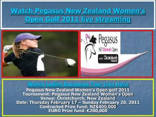 Watch Pegasus New Zealand Women???s Open Golf 2011 live stream