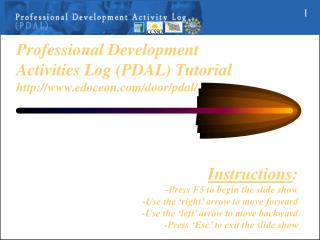 Professional Development Activities Log (PDAL) Tutorial http://www.edoceon.com/door/pdal/