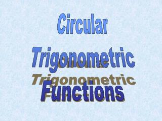 Circular Trigonometric Functions
