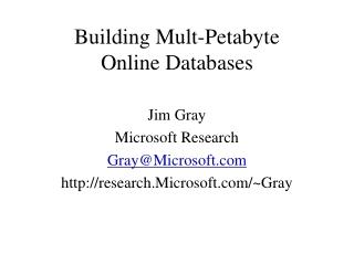 Building Mult-Petabyte  Online Databases