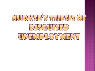 NURKSE'S THESIS OF DISGUISED UNEMPLOYMENT