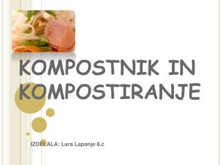 KOMPOSTNIK IN KOMPOSTIRANJE