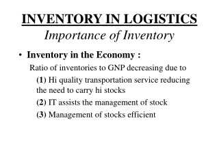 INVENTORY IN LOGISTICS Importance of Inventory