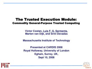 The Trusted Execution Module: Commodity General-Purpose Trusted Computing