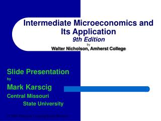 Intermediate Microeconomics and Its Application 9th Edition by Walter Nicholson, Amherst College