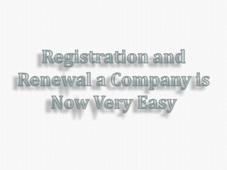 Registration and Renewal a Company is Now Very Easy